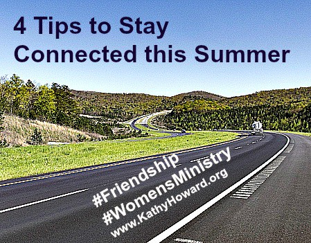 4 Tips to Stay Connected this Summer