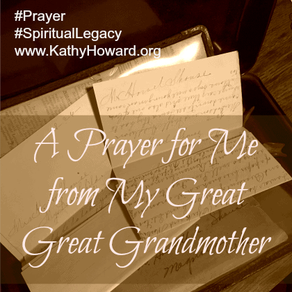 A Legacy Prayer from My Great Great Grandmother