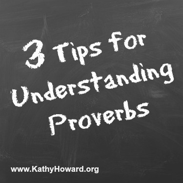 3 Tips for Understanding Proverbs