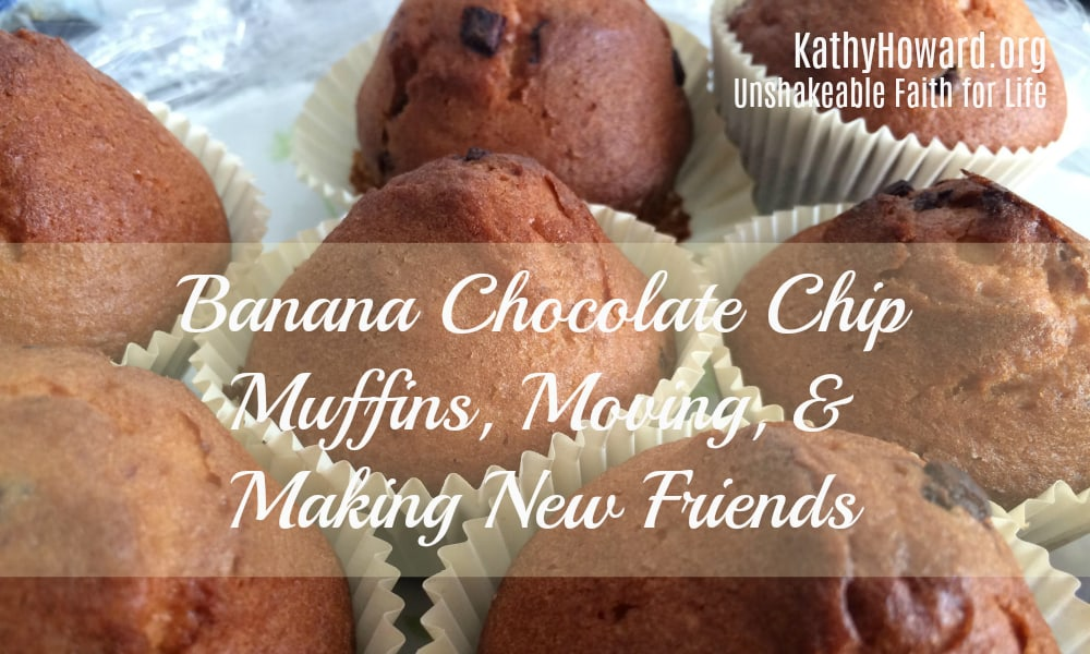Banana Chocolate Chip Muffins, Moving, and Making New Friends